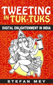 """Die Übersetzung meines Indien-Romans """"Twittern im Tuk-Tuk"""""""